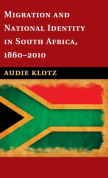 Migration and National Identity in South Africa, 1860-2010, Hardback Book