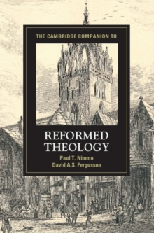 The Cambridge Companion to Reformed Theology, Hardback Book