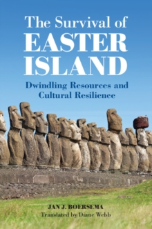 The Survival of Easter Island : Dwindling Resources and Cultural Resilience, Hardback Book
