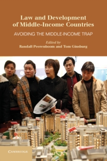Law and Development of Middle-Income Countries : Avoiding the Middle-Income Trap, Hardback Book