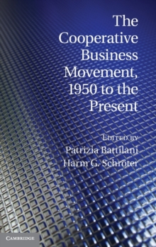 Comparative Perspectives in Business History : The Cooperative Business Movement, 1950 to the Present, Hardback Book
