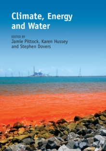 Climate, Energy and Water : Managing Trade-offs, Seizing Opportunities, Hardback Book