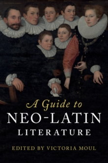 A Guide to Neo-Latin Literature, Hardback Book