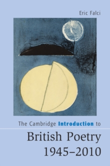 Cambridge Introductions to Literature : The Cambridge Introduction to British Poetry, 1945-2010, Hardback Book