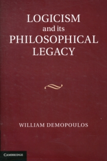 Logicism and Its Philosophical Legacy, Hardback Book