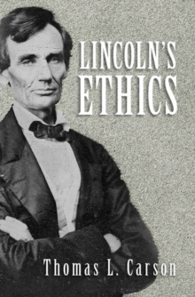 Lincoln's Ethics, Hardback Book