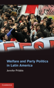 Welfare and Party Politics in Latin America, Hardback Book