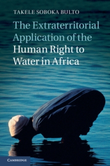 The Extraterritorial Application of the Human Right to Water in Africa, Hardback Book