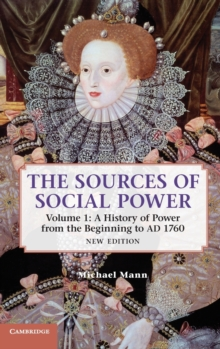 The Sources of Social Power : A History of Power from the Beginning to AD 1760 Volume 1, Hardback Book