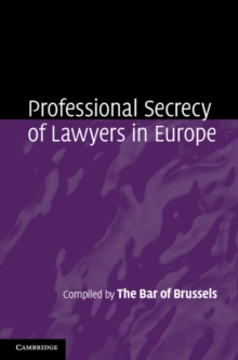 Professional Secrecy of Lawyers in Europe, Hardback Book