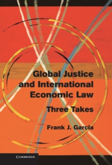 Global Justice and International Economic Law : Three Takes, Hardback Book