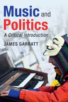 Music and Politics : A Critical Introduction, Hardback Book