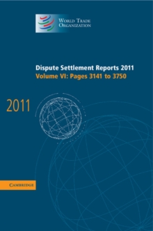 Dispute Settlement Reports 2011: Volume 6, Pages 3141-3750, Hardback Book