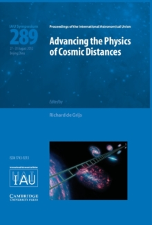 Advancing the Physics of Cosmic Distances (IAU S289), Hardback Book