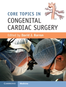 Core Topics in Congenital Cardiac Surgery, Hardback Book