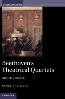 Beethoven's Theatrical Quartets : Opp. 59, 74 and 95, Hardback Book