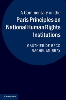 A Commentary on the Paris Principles on National Human Rights Institutions, Hardback Book