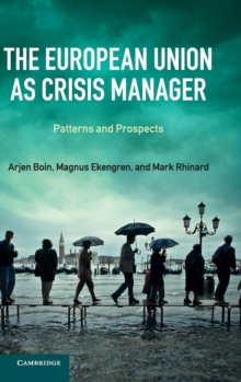 The European Union as Crisis Manager : Patterns and Prospects, Hardback Book