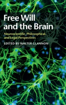 Free Will and the Brain : Neuroscientific, Philosophical, and Legal Perspectives, Hardback Book