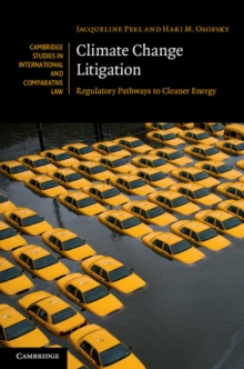 Climate Change Litigation : Regulatory Pathways to Cleaner Energy, Hardback Book