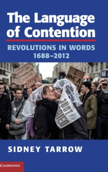The Language of Contention : Revolutions in Words, 1688-2012, Hardback Book
