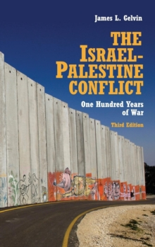 The Israel-Palestine Conflict : One Hundred Years of War, Hardback Book