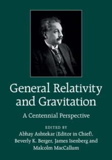 General Relativity and Gravitation : A Centennial Perspective, Hardback Book