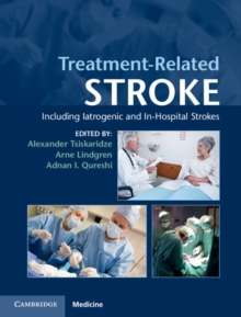 Treatment-Related Stroke : Including Iatrogenic and In-Hospital Strokes, Hardback Book