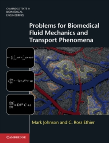 Problems for Biomedical Fluid Mechanics and Transport Phenomena, Hardback Book