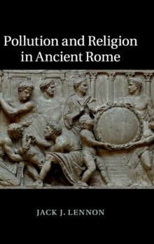 Pollution and Religion in Ancient Rome, Hardback Book
