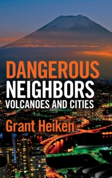 Dangerous Neighbors: Volcanoes and Cities, Hardback Book
