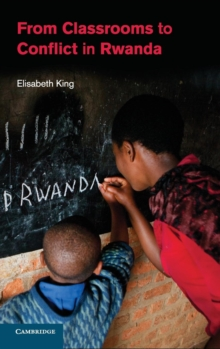 From Classrooms to Conflict in Rwanda, Hardback Book