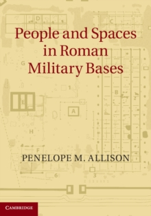People and Spaces in Roman Military Bases, Hardback Book