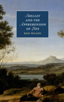 Shelley and the Apprehension of Life, Hardback Book