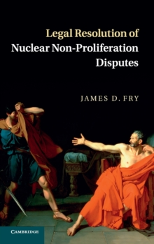 Legal Resolution of Nuclear Non-Proliferation Disputes, Hardback Book