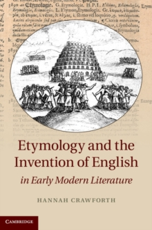 Etymology and the Invention of English in Early Modern Literature, Hardback Book