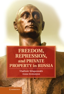 Freedom, Repression, and Private Property in Russia, Hardback Book
