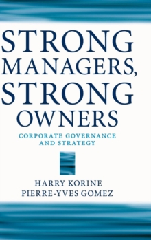 Strong Managers, Strong Owners : Corporate Governance and Strategy, Hardback Book