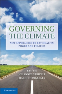 Governing the Climate : New Approaches to Rationality, Power and Politics, Hardback Book