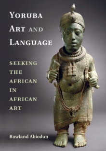 Yoruba Art and Language : Seeking the African in African Art, Hardback Book