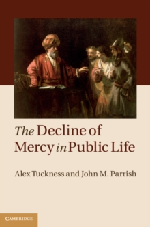 The Decline of Mercy in Public Life, Hardback Book