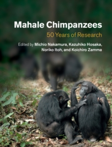 Mahale Chimpanzees : 50 Years of Research, Hardback Book