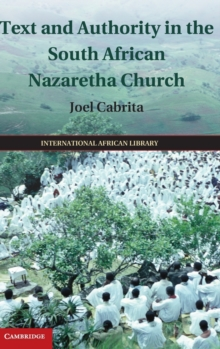 The International African Library : Text and Authority in the South African Nazaretha Church Series Number 46, Hardback Book