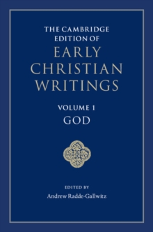The Cambridge Edition of Early Christian Writings : God Volume 1, Hardback Book