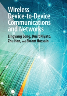 Wireless Device-to-Device Communications and Networks, Hardback Book