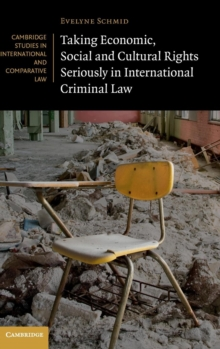 Taking Economic, Social and Cultural Rights Seriously in International Criminal Law, Hardback Book