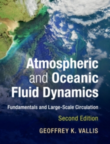 Atmospheric and Oceanic Fluid Dynamics : Fundamentals and Large-Scale Circulation, Hardback Book