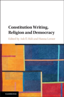 Constitution Writing, Religion and Democracy, Hardback Book