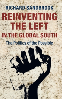 Reinventing the Left in the Global South : The Politics of the Possible, Hardback Book