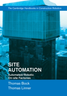 Site Automation : Automated/Robotic On-Site Factories, Hardback Book